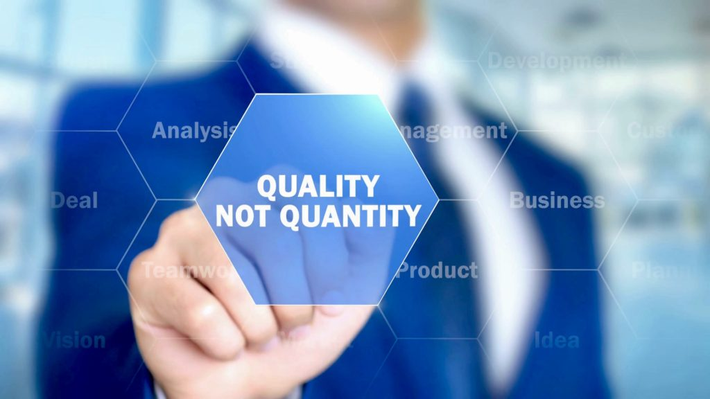 its all about quality not quantity
