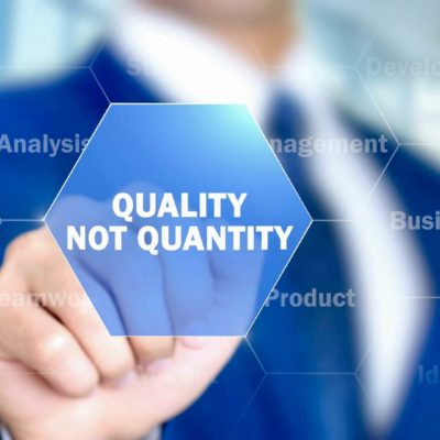 "It's All About ""Quality, Not Quantity!"""